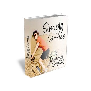 Simply Car-free- How to Pedal Toward Financial Freedom and a Healthier Life by Tammy Strobel
