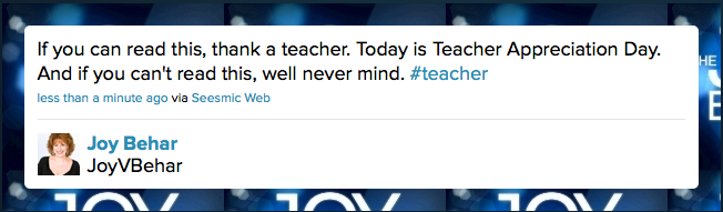 If you can read this, thank a teacher. It's Teacher Appreciation Day. If you can't read this, never mind.